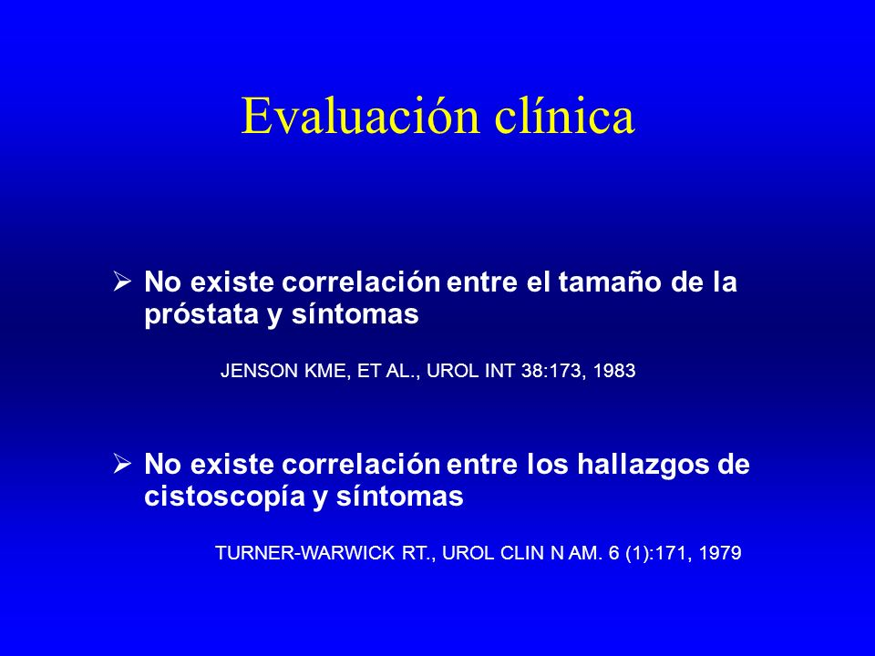 No existe correlación entre el tamaño de la próstata y síntomas JENSON KME, ET AL., UROL INT 38:173, 1983 No existe correlación entre los hallazgos de