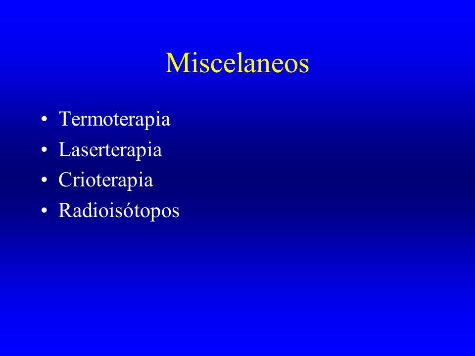 Miscelaneos Termoterapia Laserterapia Crioterapia Radioisótopos
