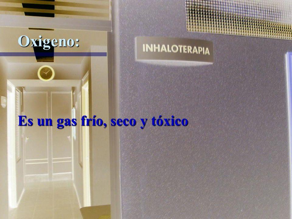 Oxígenoterapia: Es la administración de O2, elemento primordial para el metabolismo aeróbico de los seres vivos.