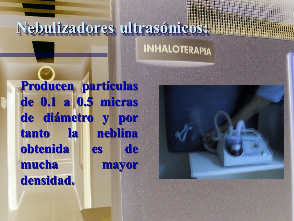 Micronebulizadores: Producen partículas mas pequeñas (1 a 3 micras) y son muy útiles para administrar medicamentosProducen partículas mas pequeñas (1