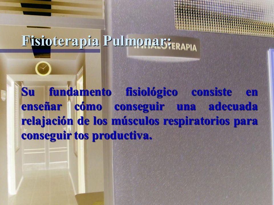 Fisioterapia Pulmonar: Se emplea para prevenir complicaciones respiratorias y mejorar la función pulmonar.