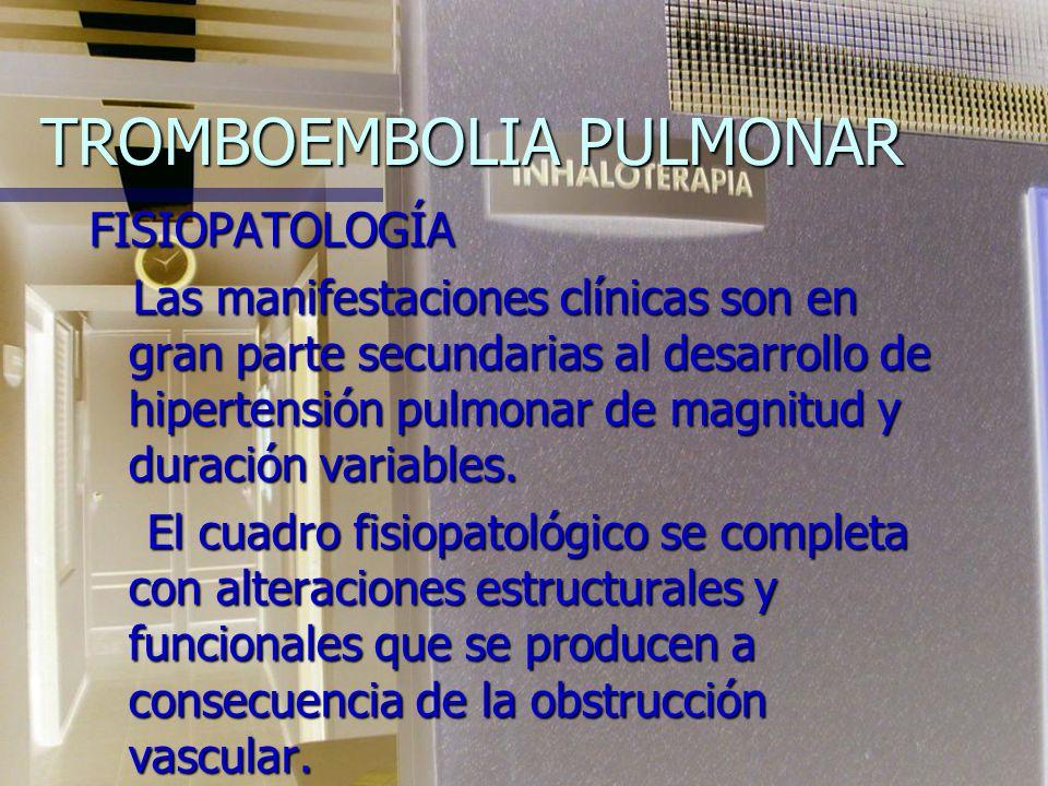 TROMBOEMBOLIA PULMONAR CONSECUENCIAS HEMODINÁMICAS El efecto hemodinámico más importante es el aumento agudo de la presión arterial pulmonar con dilat