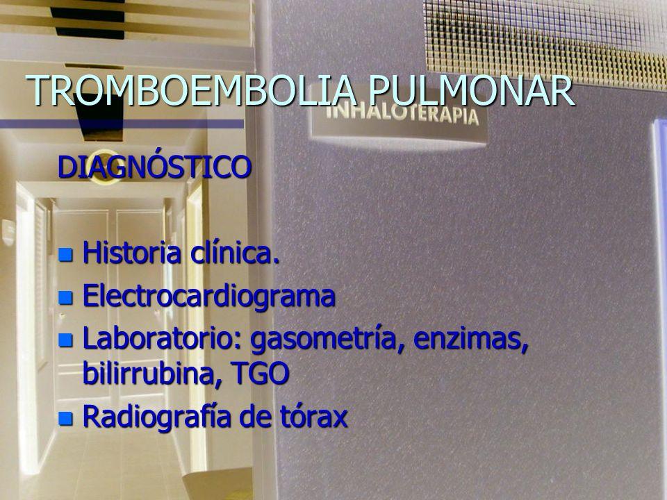 TROMBOEMBOLIA PULMONAR MANIFESTACIONES CLÍNICAS n Embolia lobular: Signos torácicos Signos torácicos broncoespasmo broncoespasmo estertores crepitante
