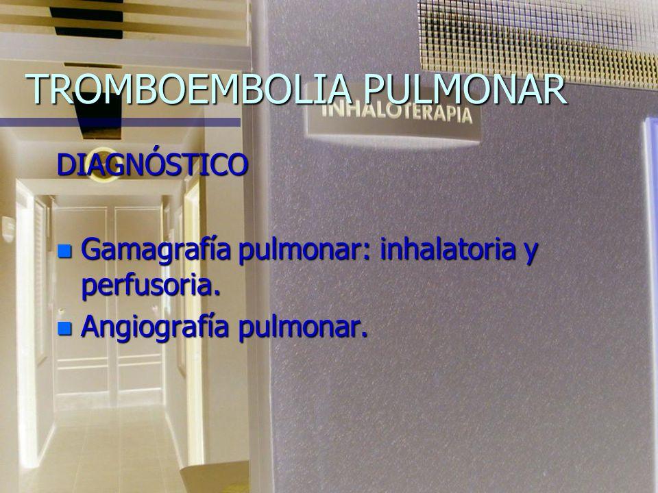 TROMBOEMBOLIA PULMONAR DIAGNÓSTICO n Historia clínica. n Electrocardiograma n Laboratorio: gasometría, enzimas, bilirrubina, TGO n Radiografía de tóra