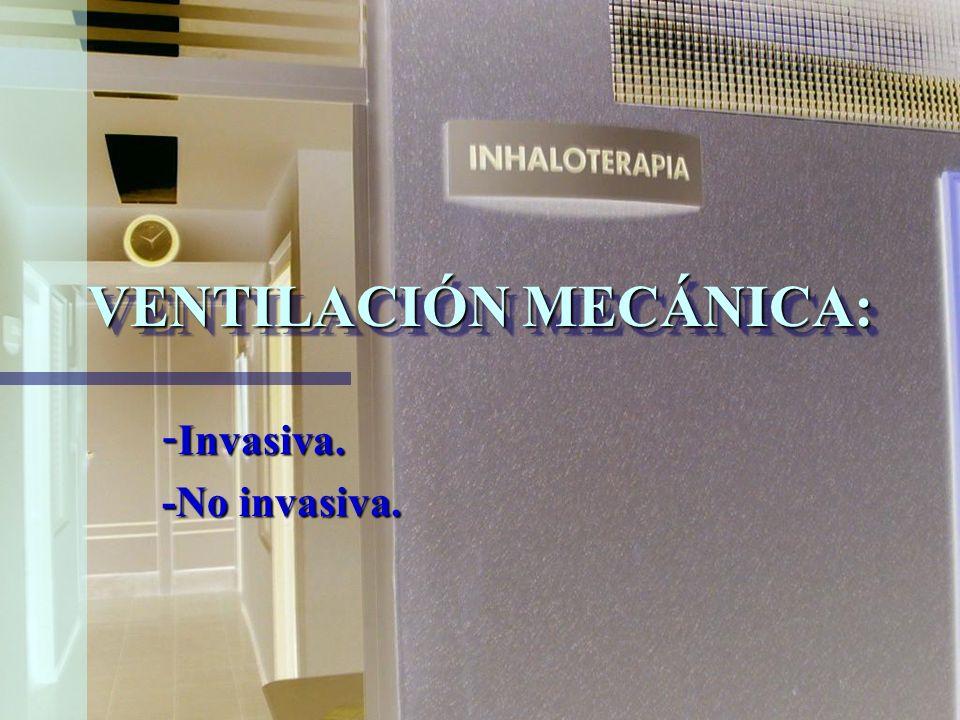 VENTILACIÓN MECÁNICA: Es la sustitución temporal de la función respiratoria normal, cuando el pulmón es incapaz de realizarla por diversos motivos pat