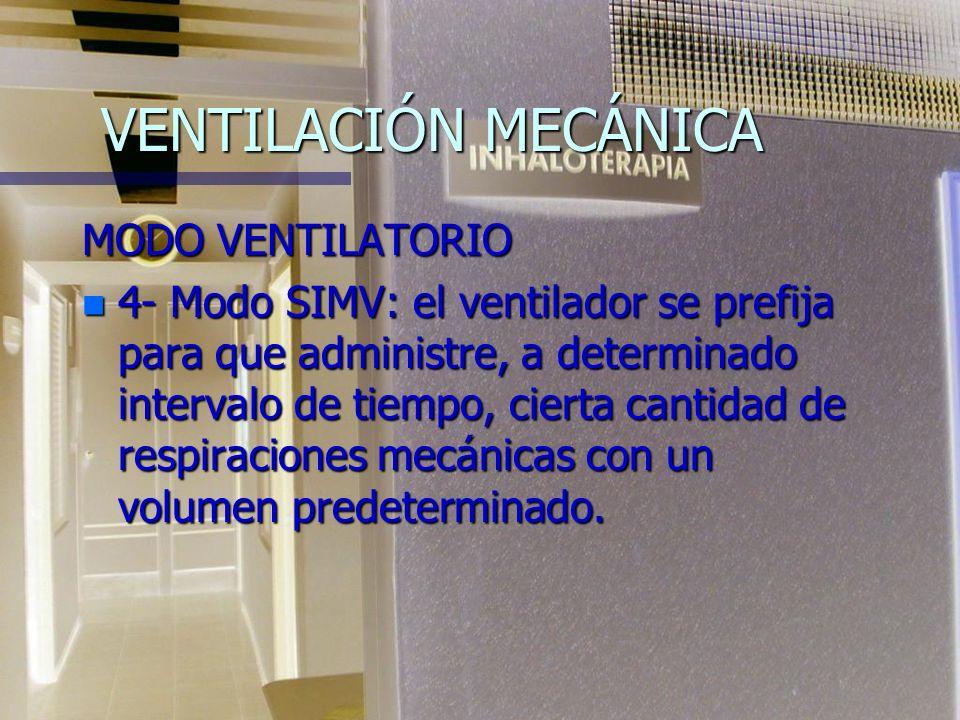 VENTILACIÓN MECÁNICA MODO VENTILATORIO n 3- Modo de CPAP: el ventilador mantiene un valor prefijado de presión positiva tanto en inspiración como en e