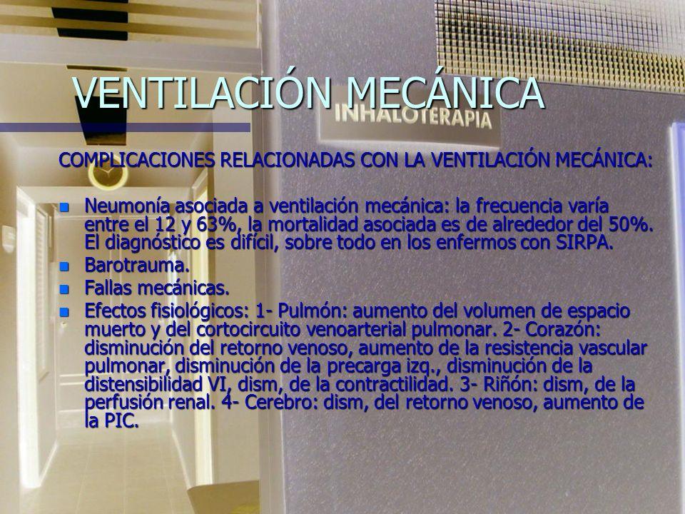 VENTILACIÓN MECÁNICA NO INVASIVA COMPLICACIONES: n - Lesión de la piel del puente de la nariz. n - Fuga de aire. n - Distensión abdominal. n - Broncoa