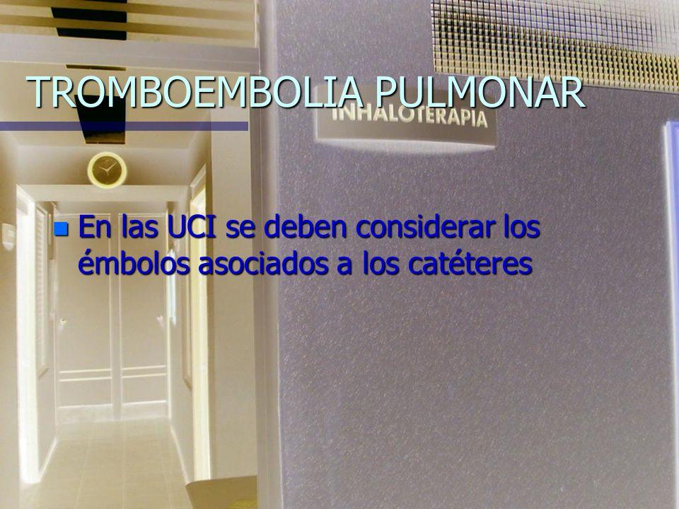 TROMBOEMBOLIA PULMONAR MANIFESTACIONES CLÍNICAS n Embolia lobular: Signos torácicos Signos torácicos broncoespasmo broncoespasmo estertores crepitantes bilaterales estertores crepitantes bilaterales frote pleural.