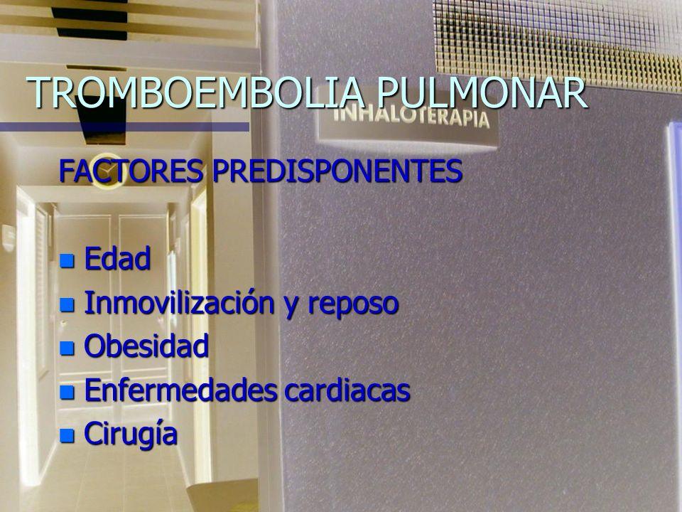 TROMBOEMBOLIA PULMONAR DIAGNÓSTICO n Historia clínica.