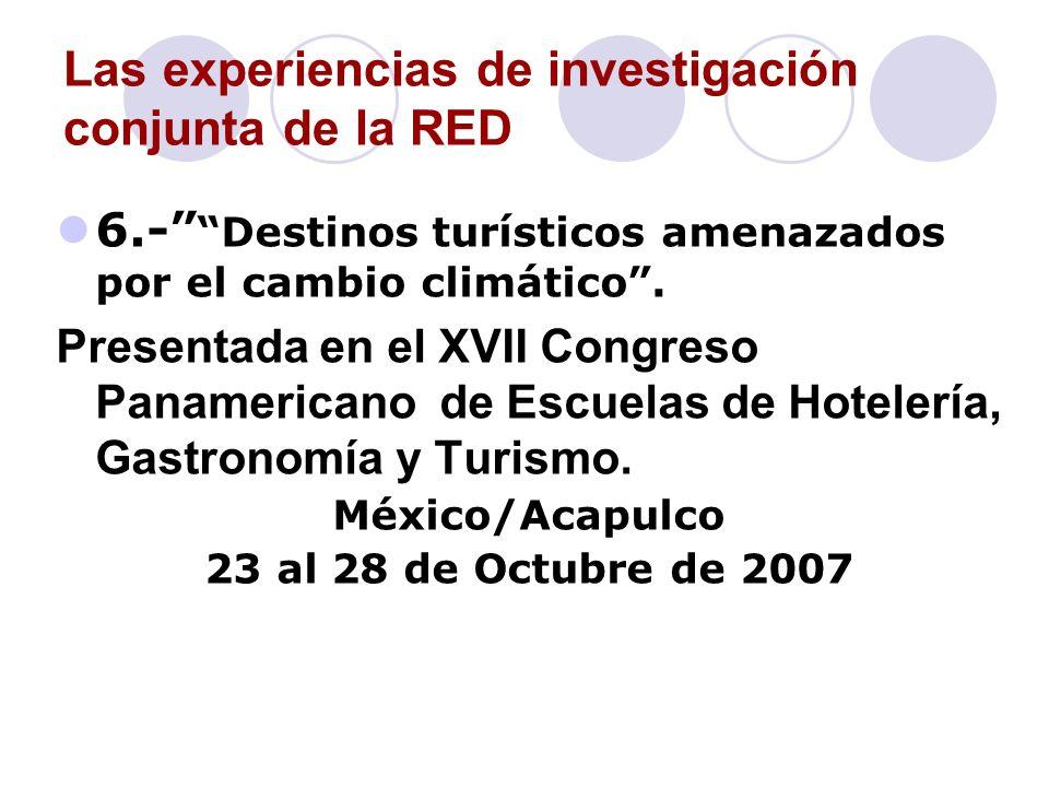 Las experiencias de investigación conjunta de la RED 6.- Destinos turísticos amenazados por el cambio climático. Presentada en el XVII Congreso Paname