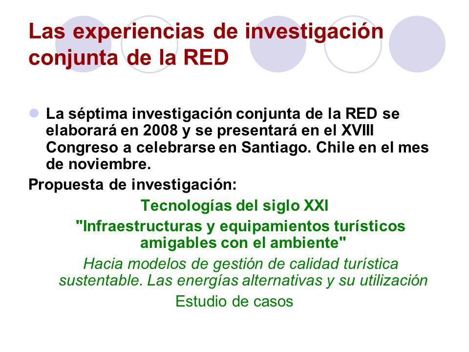 Las experiencias de investigación conjunta de la RED La séptima investigación conjunta de la RED se elaborará en 2008 y se presentará en el XVIII Cong