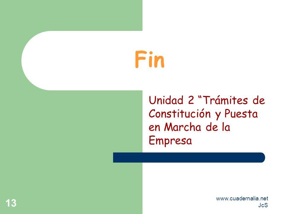 www.cuadernalia.net JcS 13 Fin Unidad 2 Trámites de Constitución y Puesta en Marcha de la Empresa