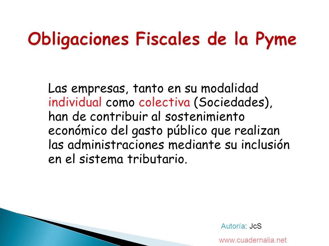Las empresas, tanto en su modalidad individual como colectiva (Sociedades), han de contribuir al sostenimiento económico del gasto público que realiza