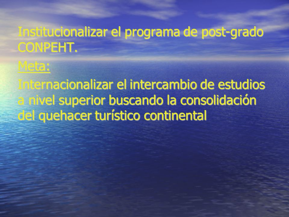 Institucionalizar el programa de post-grado CONPEHT.