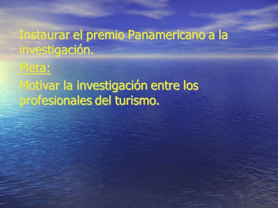 Instaurar el premio Panamericano a la investigación.