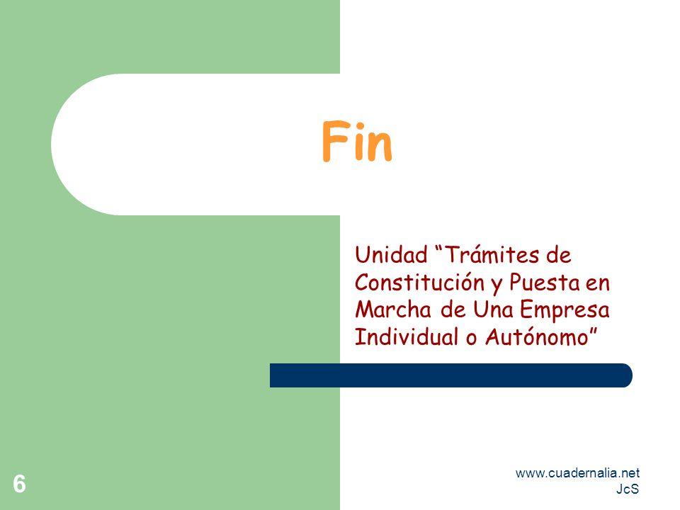 www.cuadernalia.net JcS 6 Fin Unidad Trámites de Constitución y Puesta en Marcha de Una Empresa Individual o Autónomo