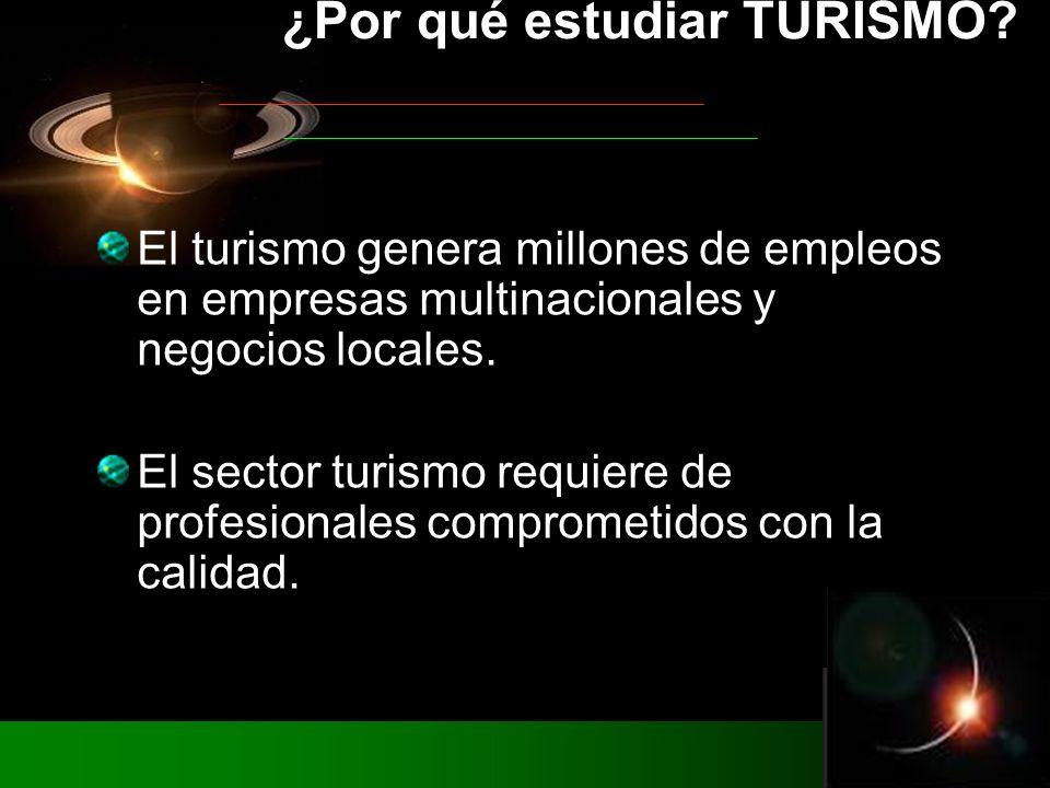El turismo genera millones de empleos en empresas multinacionales y negocios locales.