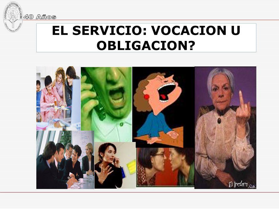 EL SERVICIO: VOCACION U OBLIGACION?