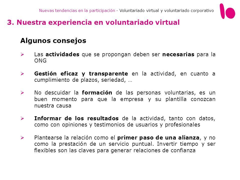 Nuevas tendencias en la participación - Voluntariado virtual y voluntariado corporativo 3. Nuestra experiencia en voluntariado virtual Algunos consejo