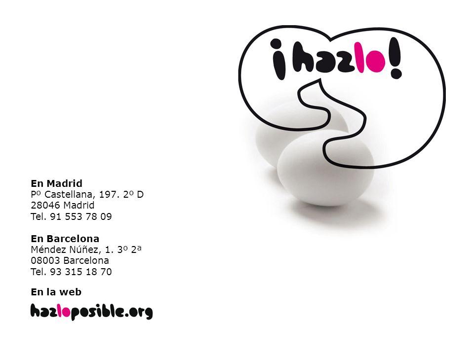 En Madrid Pº Castellana, 197. 2º D 28046 Madrid Tel. 91 553 78 09 En Barcelona Méndez Núñez, 1. 3º 2ª 08003 Barcelona Tel. 93 315 18 70 En la web