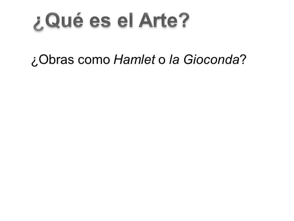 ¿Obras como Hamlet o la Gioconda?