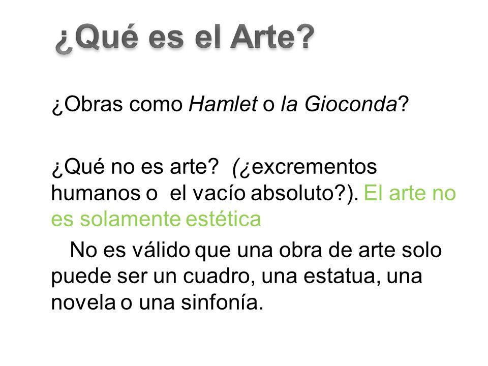 ¿Obras como Hamlet o la Gioconda. ¿Qué no es arte.