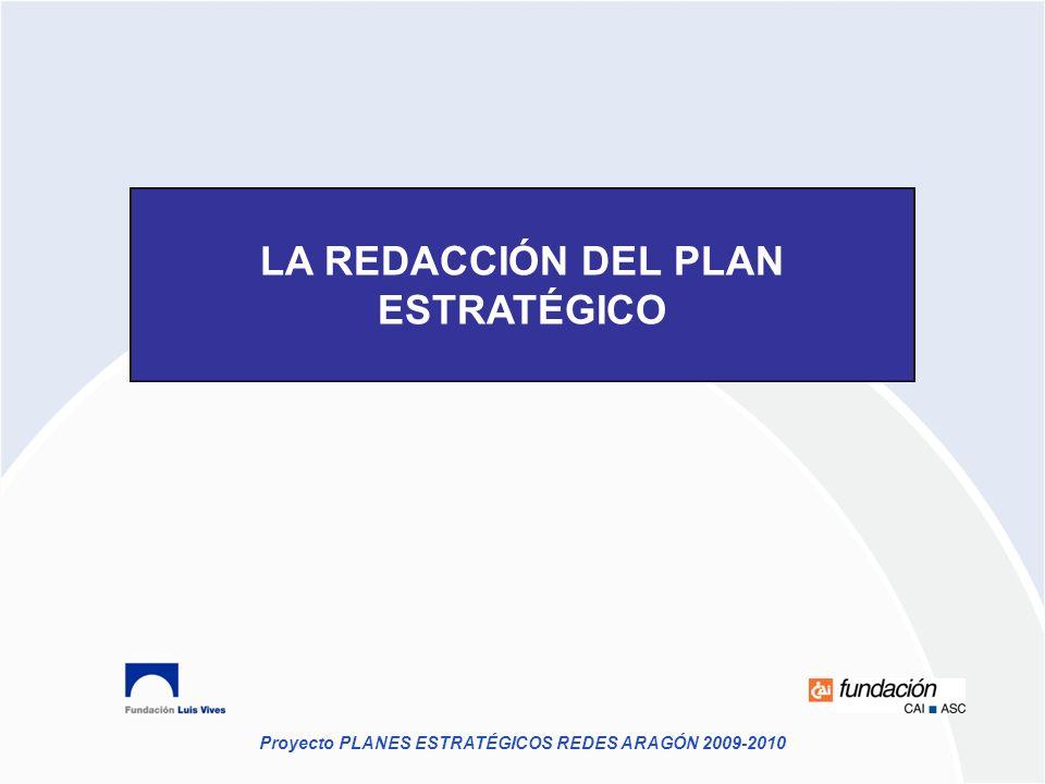 Proyecto PLANES ESTRATÉGICOS REDES ARAGÓN 2009-2010 LA REDACCIÓN DEL PLAN ESTRATÉGICO