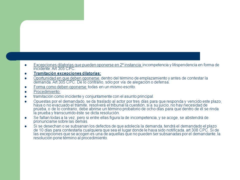 Excepciones dilatorias que pueden oponerse en 2º instancia: incompetencia y litispendencia en forma de incidente.