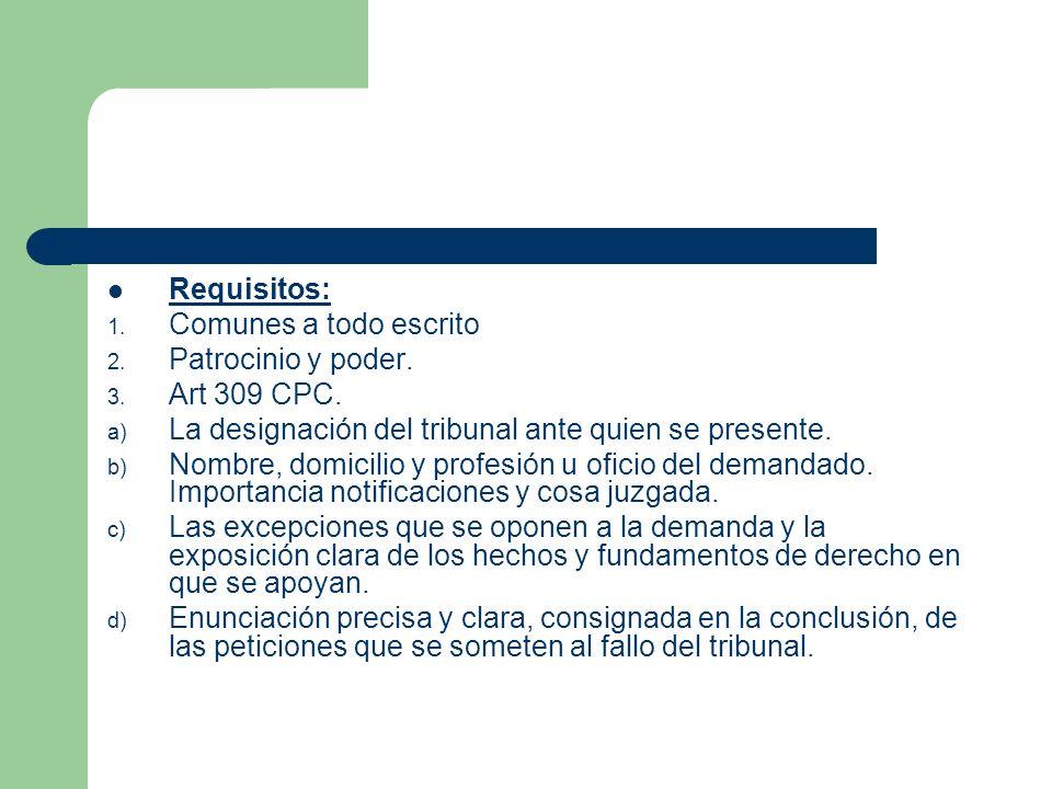 Requisitos: 1.Comunes a todo escrito 2. Patrocinio y poder.