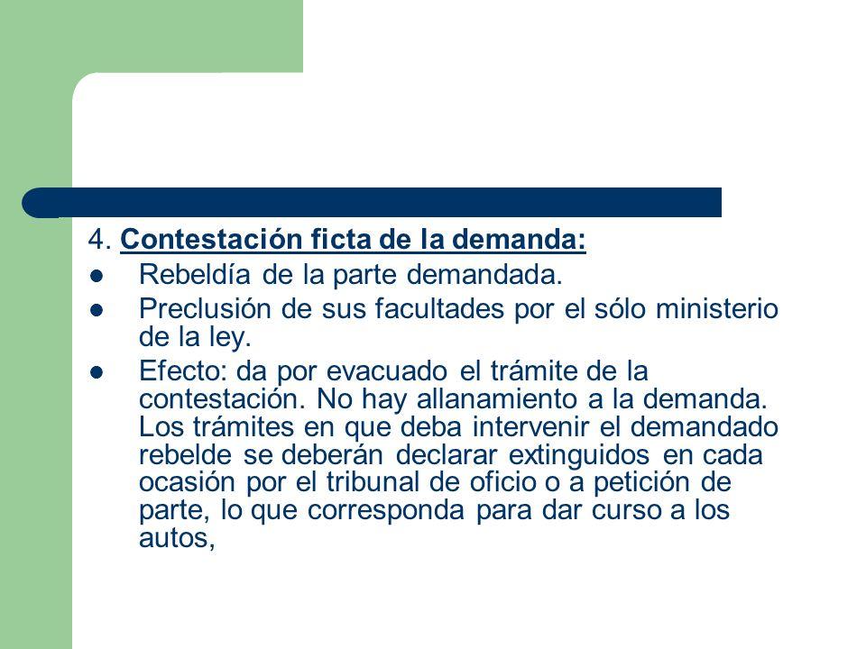 4.Contestación ficta de la demanda: Rebeldía de la parte demandada.