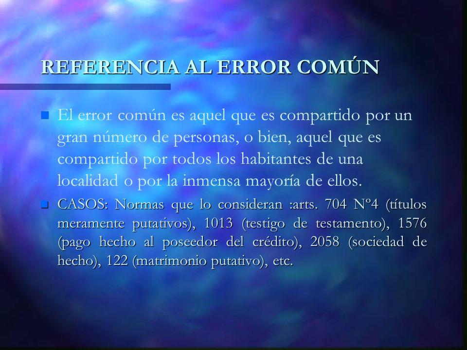 REFERENCIA AL ERROR COMÚN n n El error común es aquel que es compartido por un gran número de personas, o bien, aquel que es compartido por todos los