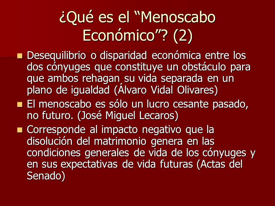 ¿Qué es el Menoscabo Económico? (2) Desequilibrio o disparidad económica entre los dos cónyuges que constituye un obstáculo para que ambos rehagan su