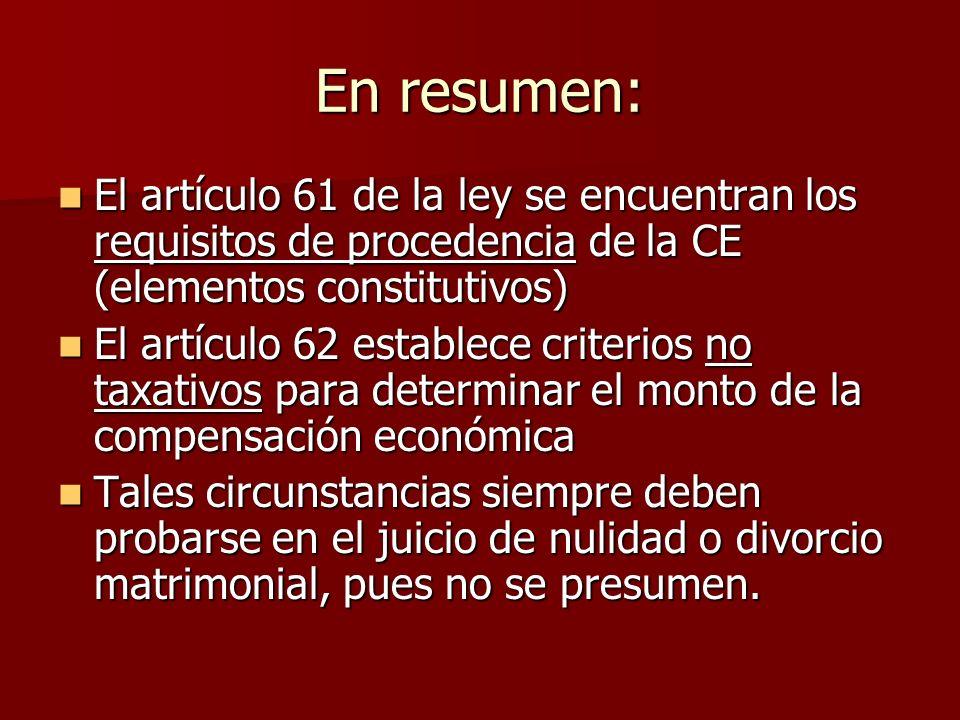 En resumen: El artículo 61 de la ley se encuentran los requisitos de procedencia de la CE (elementos constitutivos) El artículo 61 de la ley se encuen