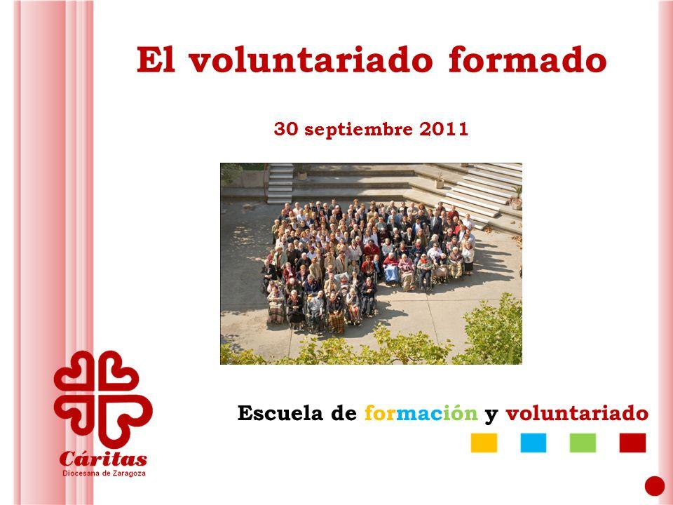 Escuela de formación y voluntariado El voluntariado formado 30 septiembre 2011