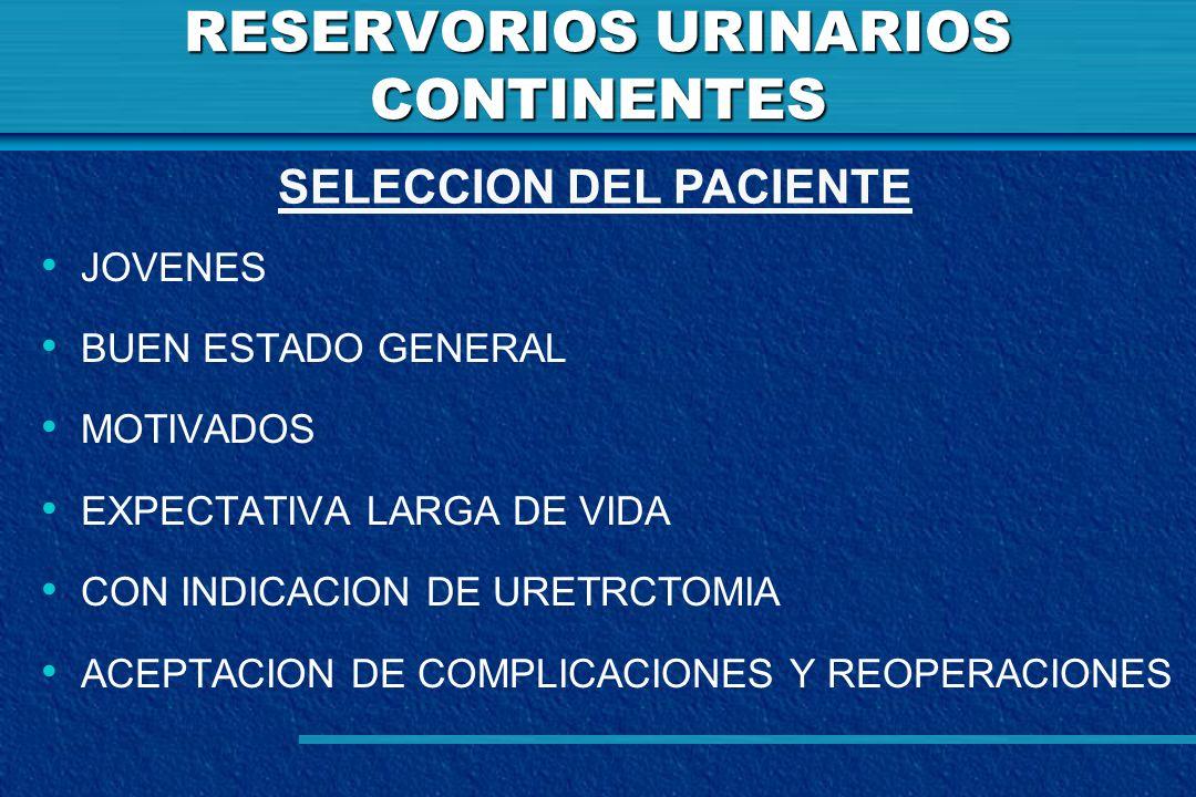 RESERVORIOS URINARIOS CONTINENTES JOVENES BUEN ESTADO GENERAL MOTIVADOS EXPECTATIVA LARGA DE VIDA CON INDICACION DE URETRCTOMIA ACEPTACION DE COMPLICA