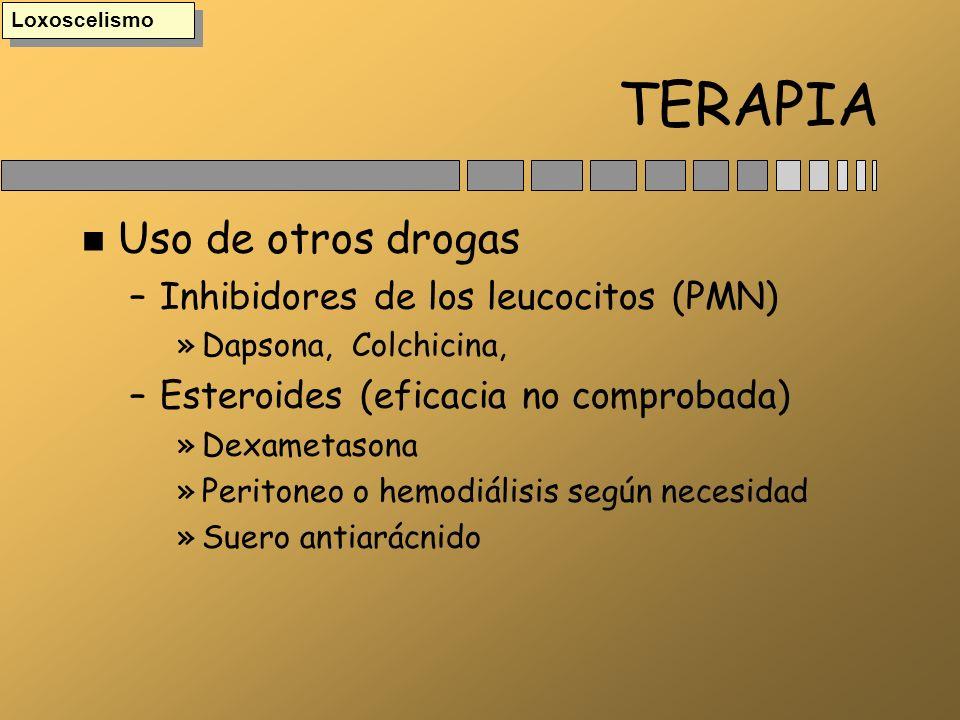 TERAPIA n Uso de otros drogas –Inhibidores de los leucocitos (PMN) »Dapsona, Colchicina, –Esteroides (eficacia no comprobada) »Dexametasona »Peritoneo