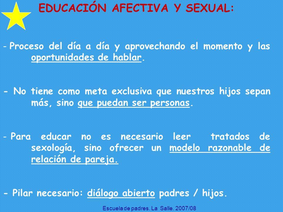 EDUCACIÓN AFECTIVA Y SEXUAL: - Proceso del día a día y aprovechando el momento y las oportunidades de hablar. - No tiene como meta exclusiva que nuest