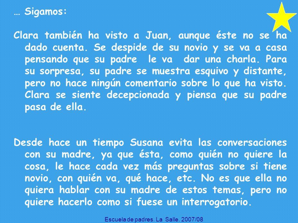 … Sigamos: Clara también ha visto a Juan, aunque éste no se ha dado cuenta. Se despide de su novio y se va a casa pensando que su padre le va dar una
