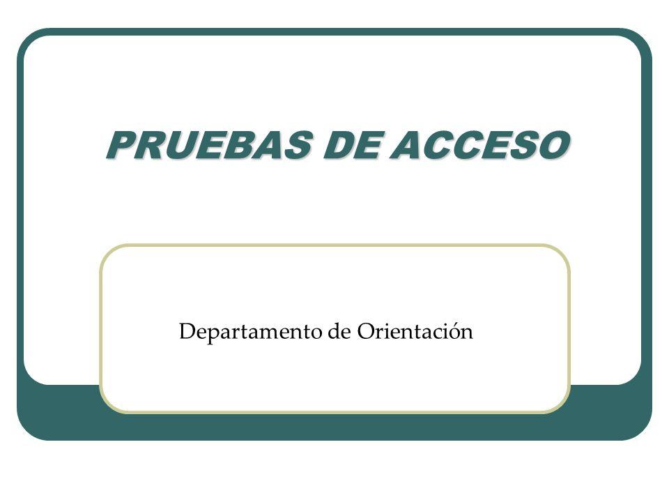 PRUEBAS DE ACCESO Departamento de Orientación