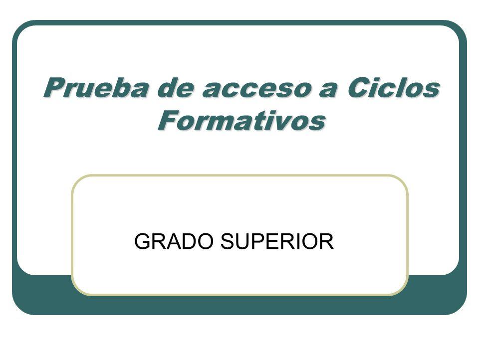 Prueba de acceso a Ciclos Formativos GRADO SUPERIOR