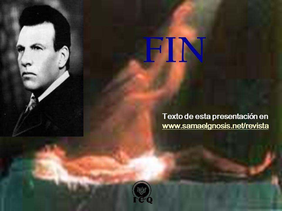 FIN Texto de esta presentación en www.samaelgnosis.net/revista www.samaelgnosis.net/revista