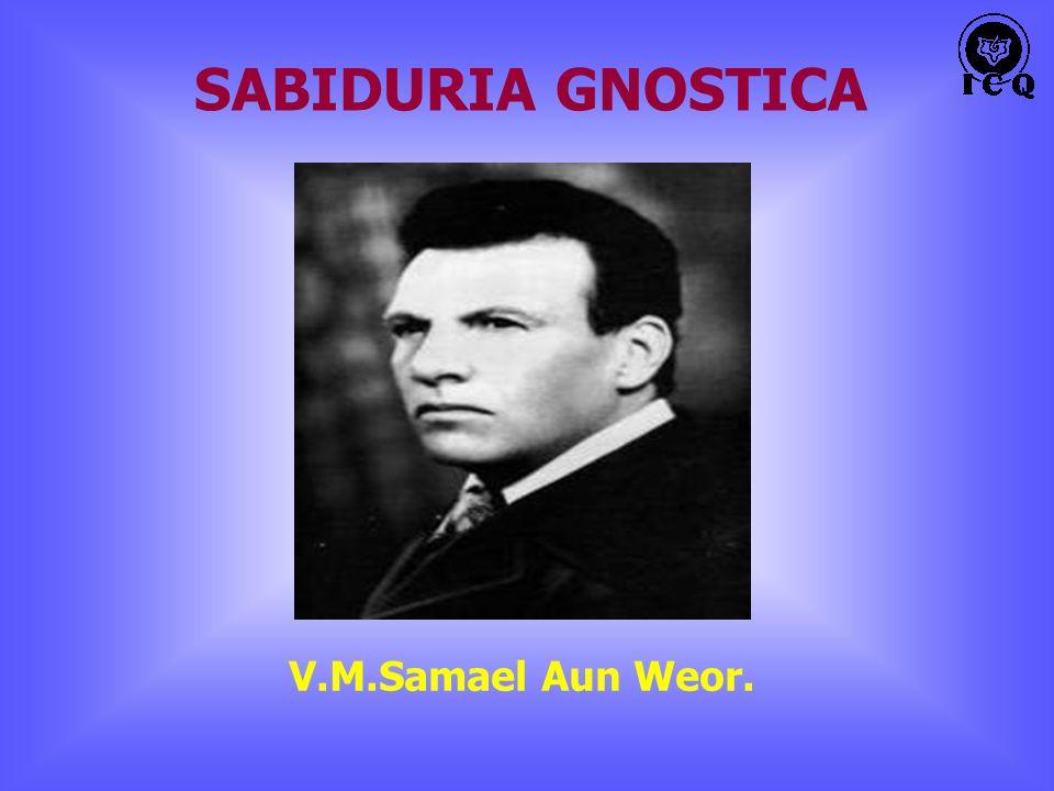 V.M.Samael Aun Weor. SABIDURIA GNOSTICA
