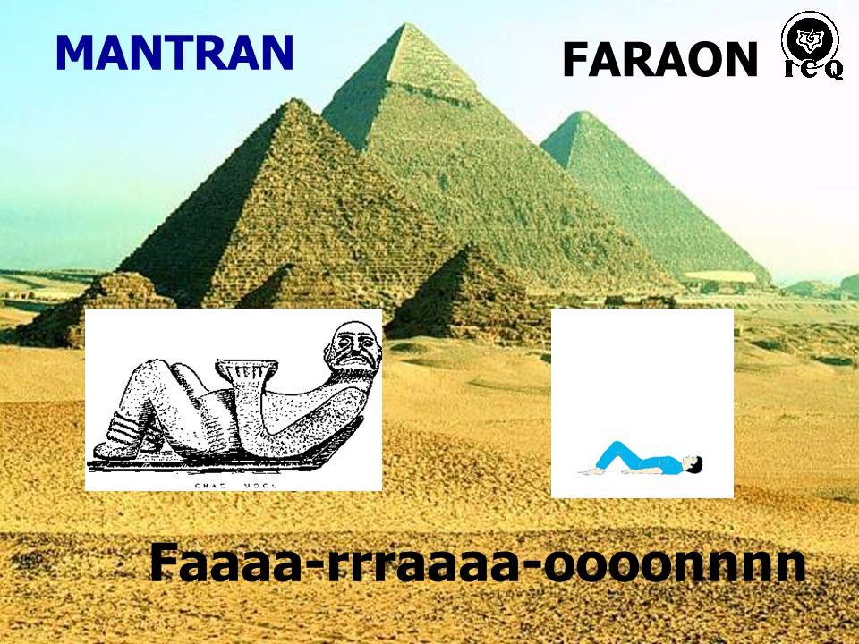 MANTRAN FARAON Faaaa-rrraaaa-oooonnnn Chac-mool