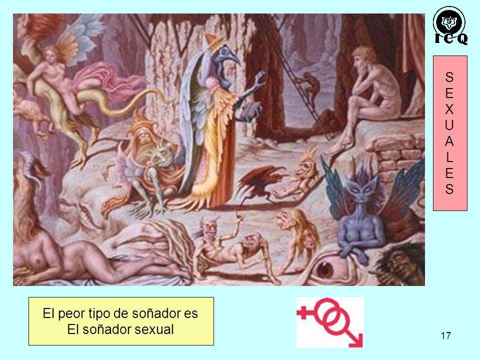 17 El peor tipo de soñador es El soñador sexual SEXUALESSEXUALES