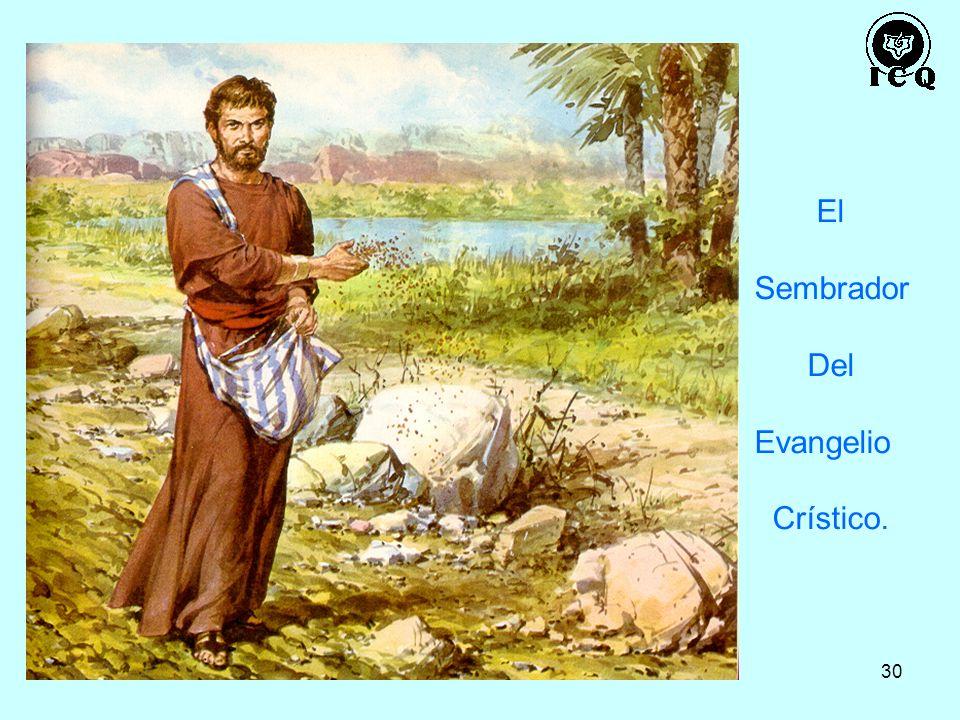 30 El Sembrador Del Evangelio Crístico.