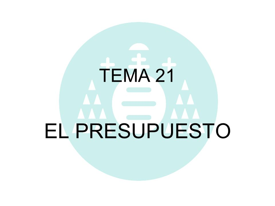 TEMA 21 EL PRESUPUESTO