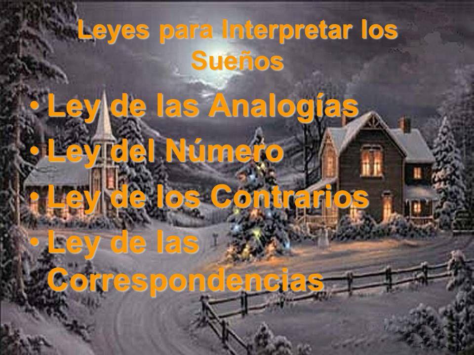 Leyes para Interpretar los Sueños Ley de las AnalogíasLey de las Analogías Ley del NúmeroLey del Número Ley de los ContrariosLey de los Contrarios Ley
