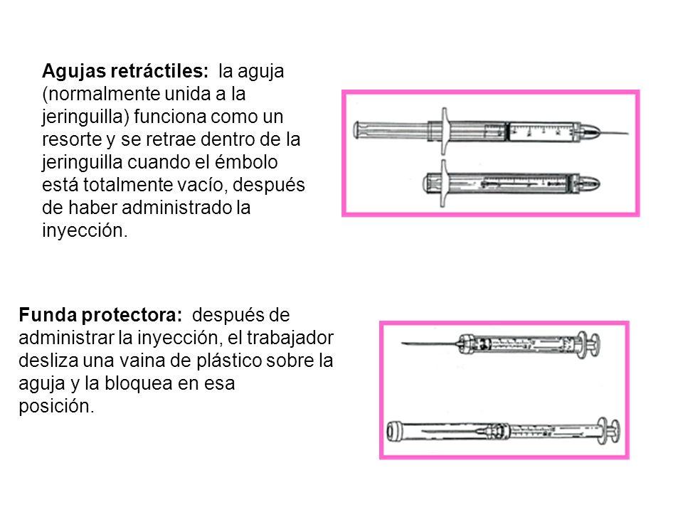 Agujas retráctiles: la aguja (normalmente unida a la jeringuilla) funciona como un resorte y se retrae dentro de la jeringuilla cuando el émbolo está