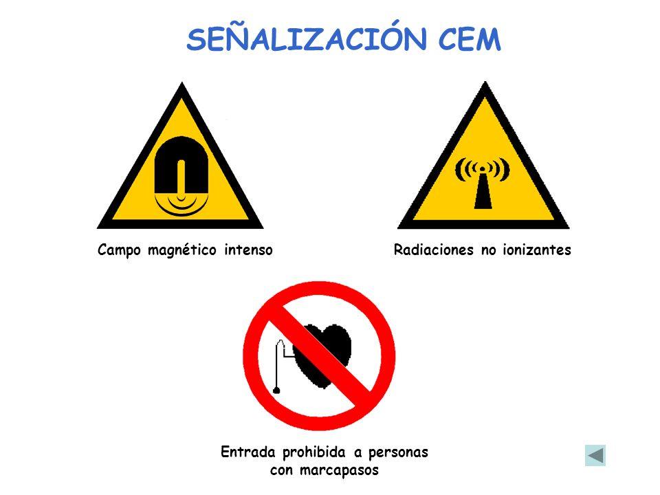 Entrada prohibida a personas con marcapasos Campo magnético intensoRadiaciones no ionizantes SEÑALIZACIÓN CEM