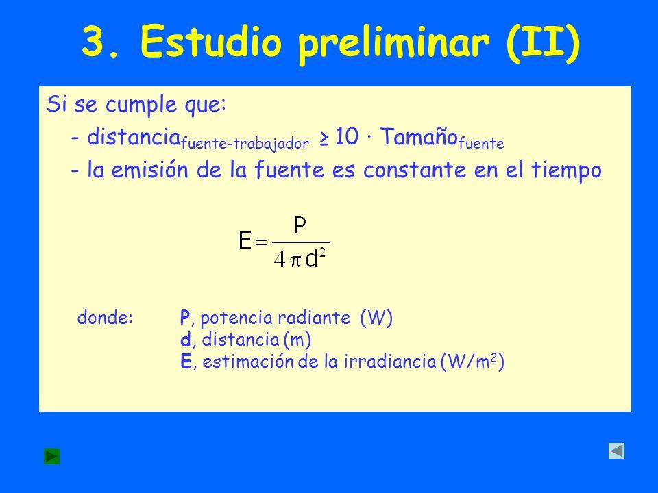 3. Estudio preliminar (II) Si se cumple que: - distancia fuente-trabajador 10 · Tamaño fuente - la emisión de la fuente es constante en el tiempo dond